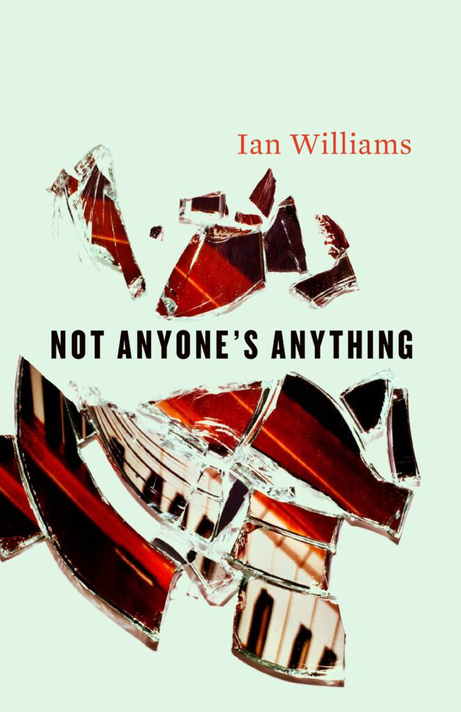 Ian Williams Not Anyone's Anything Cover